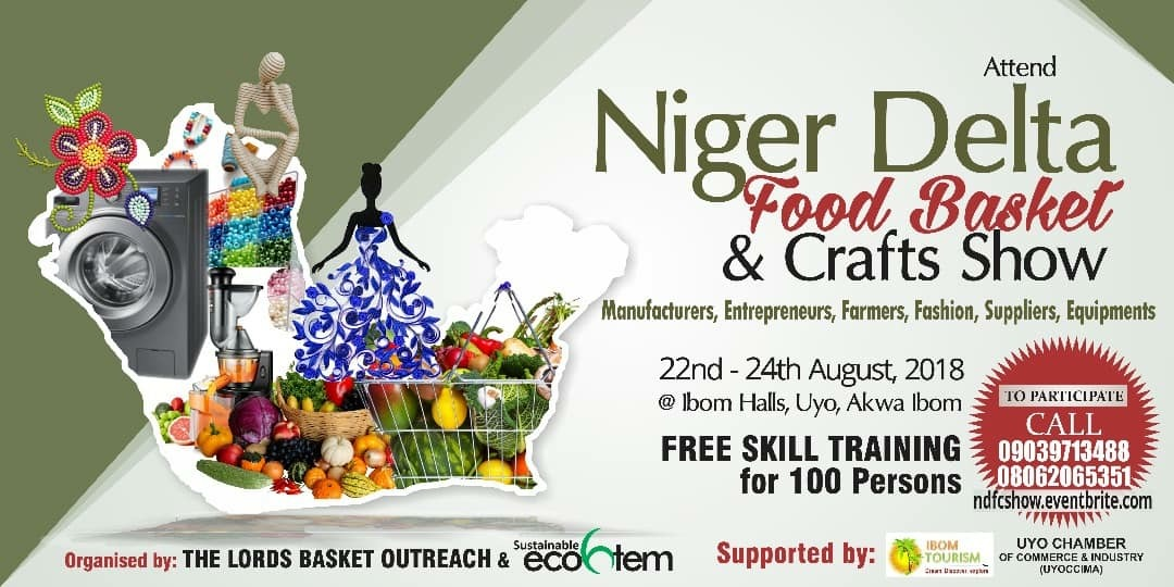Niger Delta Food Basket & Crafts Show 22-24 August, @Ibom Hall, Uyo, Akwa Ibom
