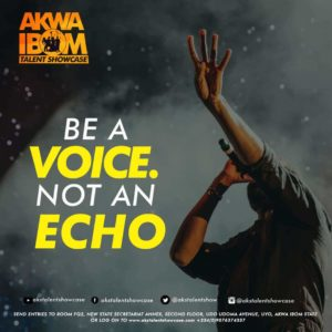 AKWA IBOM TALENT SHOWCASE: ENTRY SUBMISSION CONTINUES ON AUDITION DAYS