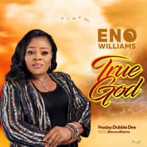 Eno Williams – True God (Prod. Dibble Dee)
